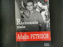Războaiele mele - Adelin Petrișor