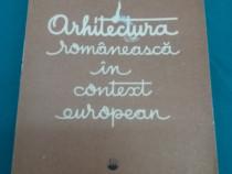 Arhitectura românească în context european/ constantin joja/