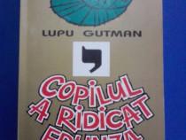 Copilul a ridicat frunza - Lupu Gutman / R2F