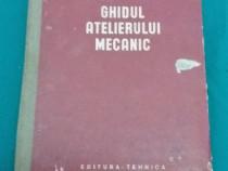 Ghidul atelierului mecanic/ g. georgescu/ 1953