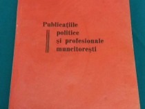 Publicațiile politice și profesionale muncitorești/ bibliote