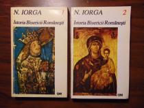 Istoria Bisericii Romanesti, 2 vol - Nicolae Iorga (1995)