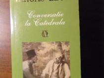 Conversatie la Catedrala - Mario Vargas Llosa (2005)