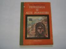 Fefeleaga şi alte povestiri - Ion Agârbiceanu