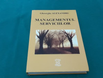 Managementul serviciilor/ gheorghe alexandru/ 2009