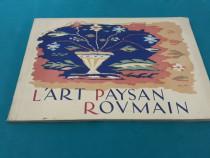 L'art paysan roumain*arta populară românească/ ediție inter