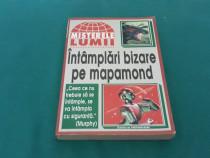 Întâmplări bizare pe mapamond* misterele lumii/1998