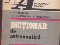 Dictionar de Astronautica Autor(i): Andreescu Gh. Diaconescu