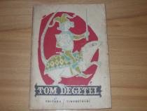 Tom Degetel.Povesti pop. engleze ( 1966,ilustr. Eugen Taru )