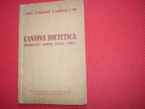 Cantina dietetica. Generalitati, meniuri, retete, tabele *