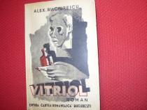 Vitriol - Alex. Bilciurescu ( 1939, editia l, foarte rara )*