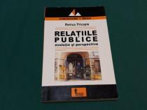 Relațiile publice* evoluție și perspective/ remus pricopie/