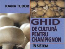 Cartea ghid de cultura pentru CIUPERCI champignon