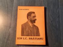 Ion I. C. Bratianu de Ioan Scurtu