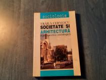 Societate si arhitectura Traila Cernescu
