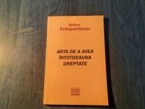 Arta de a avea intotdeauna dreptate Arthur Schopenhauer