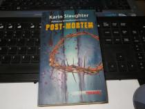 "Karin Slaughter ""Post-Mortem"" Editura RAO - 2011"