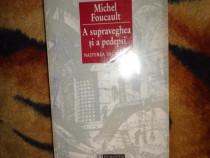 A supraveghea si a pedepsi / nasterea inchisorii - Foucault