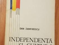 Independenta si cultura de Dan Zamfirescu
