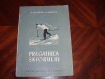 Pregatirea skiorului ( carte foarte rara, cu figuri ) *