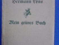 Mein grunes buch - Hermann Lons (vanatoare ?) / C11P