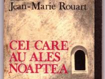 Cei care au ales noaptea Autor(i): Jean Marie Rouart