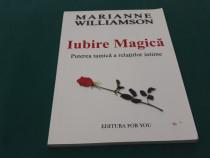 Iubire magică*puterea tainică a relațiilor intime/marianne w