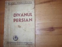 Mihail Sadoveanu - Divanul persian ( editia 1946 ) *
