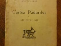 Cartea padurilor si a muntilor - Apostol D. Culea  1930