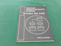 Proiectarea sistemelor informatice de gestiune studii de caz