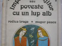 Imparatul vrajitor sau poveste cu un lup alb - Rodica Braga