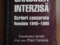 Gandirea interzisa. Scrieri cenzurate Romania 1945 - 1989