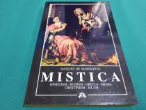 Mistica * hinduism budism grecia israel creștinism / jacques