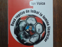 Doua reprize de fotbal... - Ion Voica / R7P4F