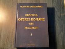 Hronicul Operei Romane din Bucuresti Vol. 1 O. Lazar Cosma