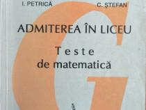 I. Petrica - Admiterea in liceu. Teste de matematica, 1993