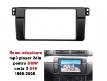 Rama adaptoare mp3 player 2din BMW seria 3 E46 1998-2005