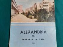 ALEXANDRIA PE TREPTELE ISTORIEI / ION BÂLĂ, ION MORARU/ 1984