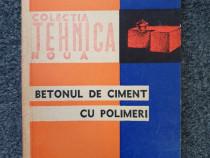 BETONUL DE CIMENT CU POLIMERI - Cerkinski