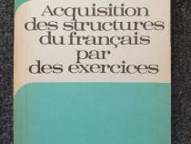 ACQUISITION DES STRUCTURES DU FRANCAIS PAR DES EXERCICES