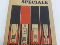 Foraje speciale/ g. iordache/ 1977