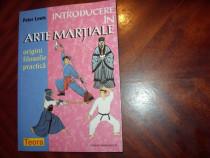 Arte martiale. Origini, filozofie, practica ( carte rara )*