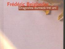 Frederic Beigbeder-Dragostea dureaza trei ani