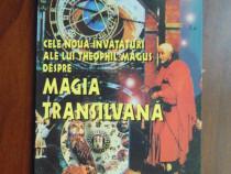 Magia transilvana. Cele 9 invataturi ale lui Theophil Magul