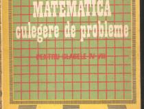 Matematica Culegere de probleme pentru clasele IV-VIII