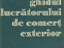 Carte rara vintage Ghidul lucratorului in comertul exterior