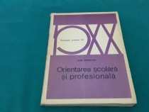 Orientarea școlară și profesională/ jean drevillon/ 1973
