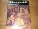 Album Pictura spaniola din secolul XVll ( rar, format mare )