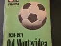 1930-1974 De la Montevideo la Munchen