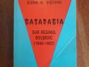 Basarabia sub regimul bolsevic - Elena N. Siscanu / C15G